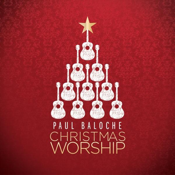 Baloche_Christmas Worship